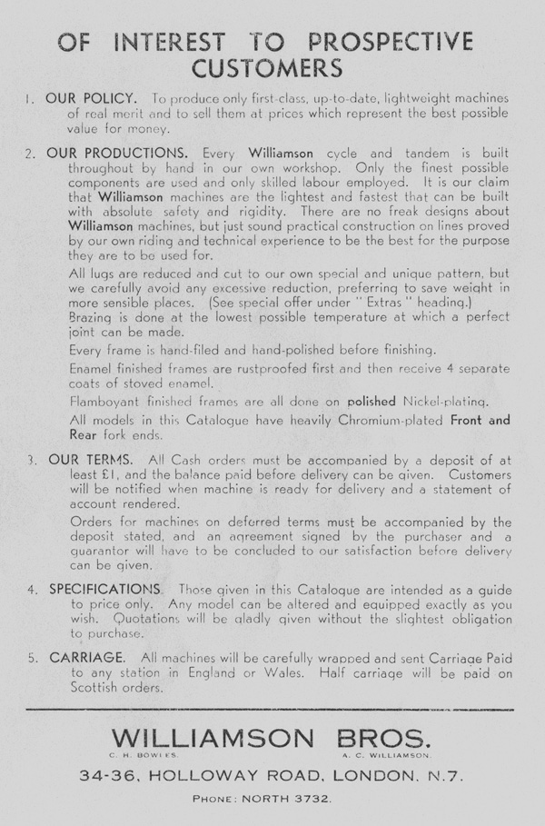An interesting insight into the way Williamson Bros publicised themselves. The carriage details date back to the days when a parcel could be taken to the rail station nearest to Holloway Road and delivered within hours to a railway station close to the buyer's address. The rail company would even deliver a motor cycle from one depot to another with no problems in the days of a 'guards van' attached to every passenger train. I (webmaster) have had masts for boats delivered in the same way!