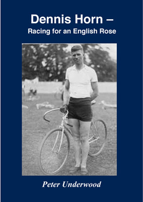 Dennis Horn – Racing for an English Rose by Peter Underwood with contributions by Geoff Waters pp 84 (with 12 pp black and white photographs) ISBN 978-1-874739-66-1 210 x 148 mm Price £8.95